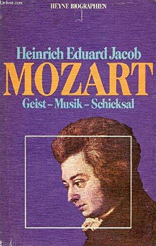 Mozart: Geist Musik Schicksal: Jacob, Heinrich Eduard