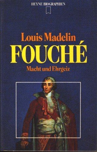 Fouché. Macht und Ehrgeiz. Heyne Biographie 54: Madelin,Louis