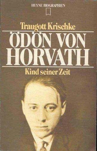 9783453550711: Ödön von Horvath: Kind seiner Zeit (Heyne Biographien ; 71)