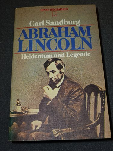 9783453551183: Abraham Lincoln: The Prairie Years, The War Years (The 100 Greatest Masterpieces of American Literature)