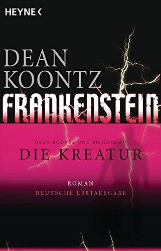 Die Kreatur Dean Koontz Frankenstein 2: Gorman, Ed