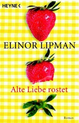 9783453580343: Alte Liebe rostet