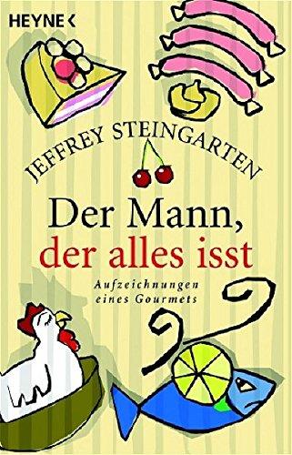 Der Mann, der alles isst (3453590163) by Steingarten, Jeffrey