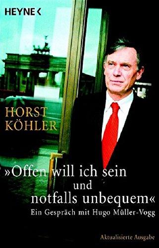 9783453600270: Offen will ich sein und notfalls unbequem: Ein Gespräch mit Hugo Müller-Vogg