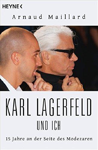 Karl Lagerfeld und ich: 15 Jahre an: Maillard, Arnaud:
