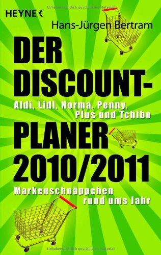 Der Discount-Planer 2010. 2011 : Aldi, Lidl,: Bertram, Hans-Jürgen: