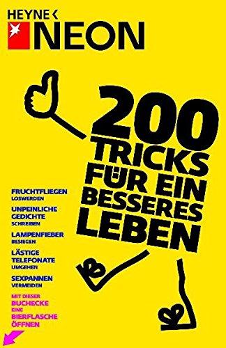 200 Tricks für ein besseres Leben: Lachanfälle: NEON, Marc Schürmann