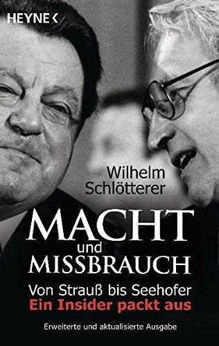 9783453601680: Macht und Missbrauch: Von Strauß bis Seehofer. Ein Insider packt aus