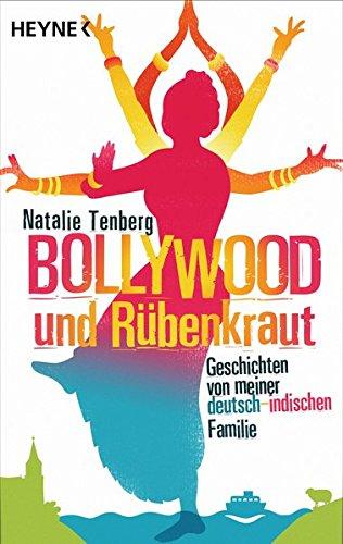 9783453602625: Bollywood und R�benkraut: Geschichten von meiner deutsch-indischen Familie