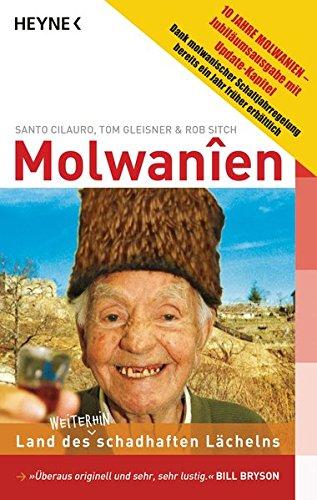 Molwanien : Land des weiterhin schadhaften Lächelns. 10 Jahre Molwanien - Jubiläumsausgabe - Santo Cilauro