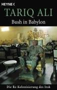 9783453620025: Bush in Babylon: Die Re-Kolonisierung des Irak