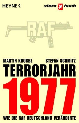 9783453620230: Terrorjahr 1977. Wie die RAF Deutschland ver�nderte