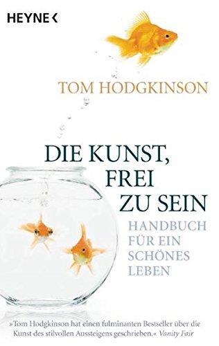 Die Kunst, frei zu sein (3453630041) by Tom Hodgkinson