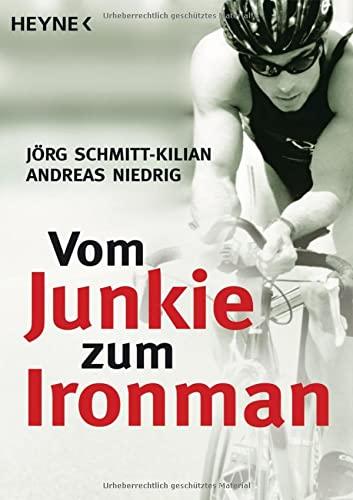 9783453640344: Vom Junkie zum Ironman: Die zwei Leben des Andreas Niedrig