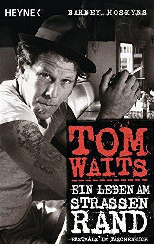 9783453640573: Tom Waits: Ein Leben am Straßenrand