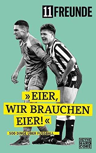 9783453675902: Eier, Wir Brauchen Eier!-500 Dinge über Fußball