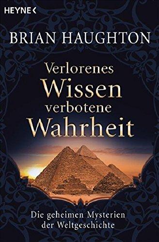 9783453700857: Verlorenes Wissen, verbotene Wahrheit Die geheimen Mysterien der Weltgeschichte