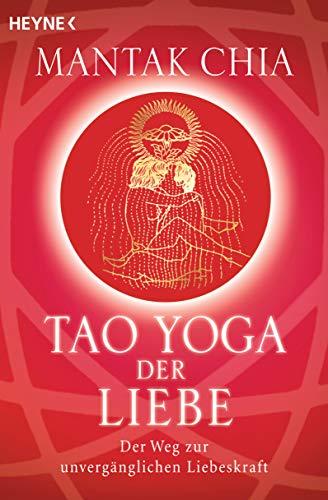 9783453700932: Tao Yoga der Liebe: Der Weg zur unvergänglichen Liebeskraft