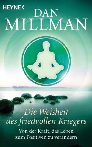 9783453701724: Die Weisheit des friedvollen Kriegers: Die Vollendung auf dem Pfad der Selbstverwirklichung