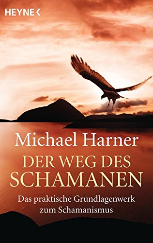 9783453702424: Der Weg des Schamanen: Das praktische Grundlagenwerk des Schamanismus