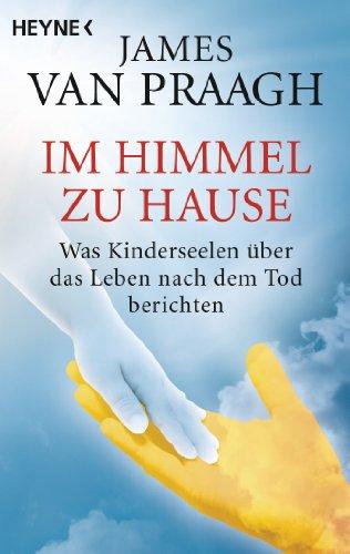 Im Himmel zu Hause: Was Kinderseelen über: James van Praagh