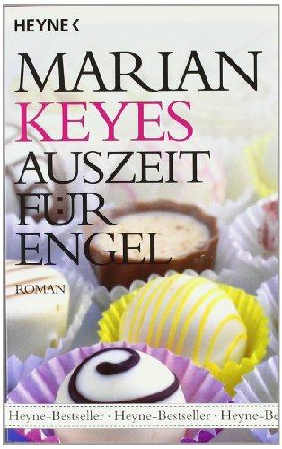 Auszeit für Engel: Roman (Die Walsh-Familie, Band 3) Keyes, Marian and Höbel, Susanne