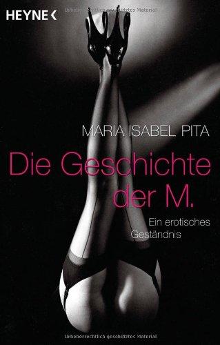 9783453811010: Die Geschichte der M: Ein erotisches Gest�ndnis