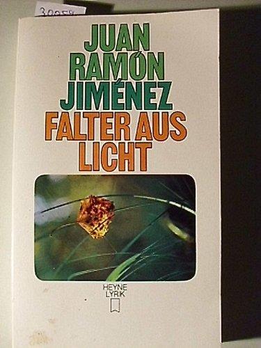 Falter aus Licht.: Juan Ramon Jimenez