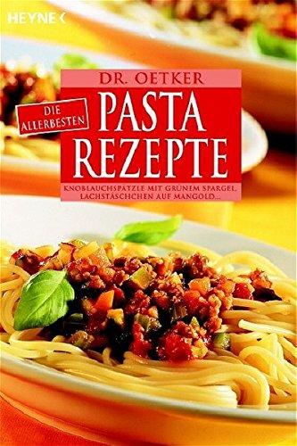 9783453855021: Dr. Oetker: Die allerbesten Pasta-Rezepte