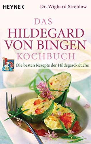 9783453855564: Das Hildegard-von-Bingen-Kochbuch: Die besten Rezepte der Hildegard-Küche