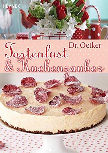 Tortenlust und Kuchenzauber - Oetker Verlag KG, Dr.