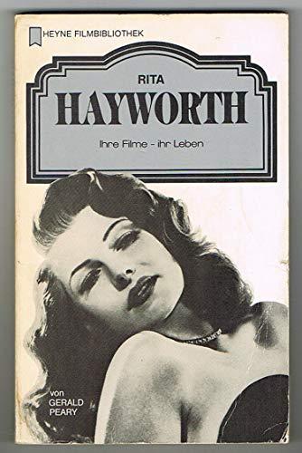 HAYWORTH RITA: Ihre Filme - ihr Leben - Gerald Peary