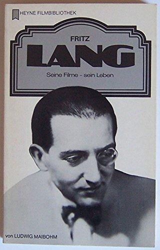 9783453860346: Fritz Lang: Seine Filme, sein Leben (Heyne Filmbibliothek) (German Edition)