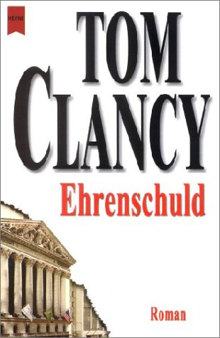 Ehrenschuld. (9783453861800) by Clancy, Tom
