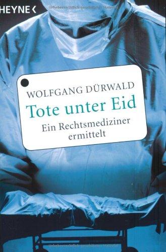 9783453862708: Tote unter Eid. Ein Rechtsmediziner ermittelt.
