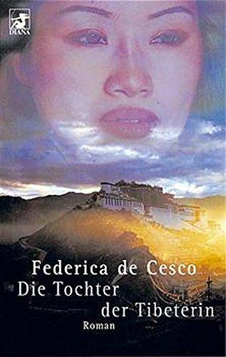 Die Tochter der Tibeterin: Roman (Livre en: Federica-de-cesco