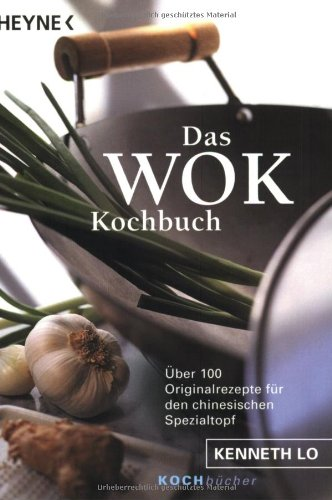 Das Wok Kochbuch. (3453863992) by Lo, Kenneth