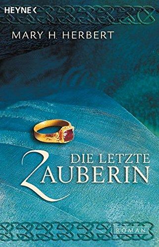 Die letzte Zauberin. Valorians Kinder. (345386476X) by Herbert, Mary H.
