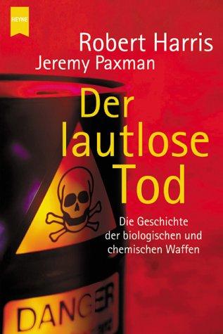 Der lautlose Tod. Die Geschichte der biologischen und chemischen Waffen. (3453865707) by Harris, Robert; Paxman, Jeremy