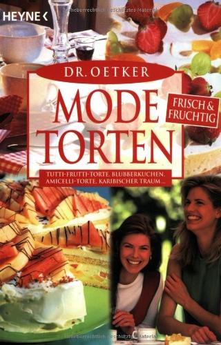 9783453868939: Modetorten frisch und fruchtig: Pikkolo-Torte, Montelino-Gebirge, Dachziegeltorte, Creolen-Torte.