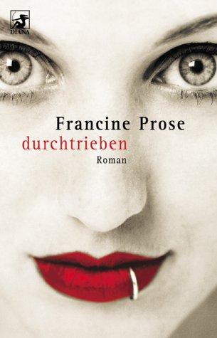 Durchtrieben. (3453869869) by Prose, Francine