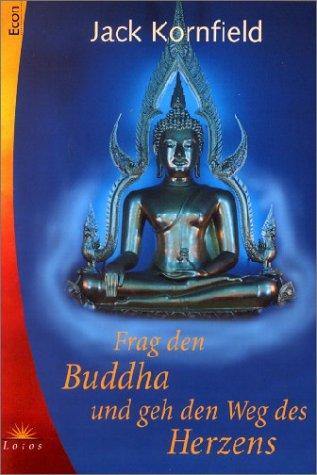 Frag den Buddha und geh den Weg des Herzens. (3453872819) by Jack Kornfield
