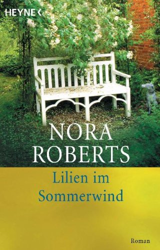 Lilien im Sommerwind : Roman. Aus dem: Roberts, Nora: