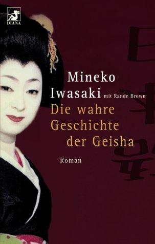 9783453873612: Die wahre Geschichte der Geisha