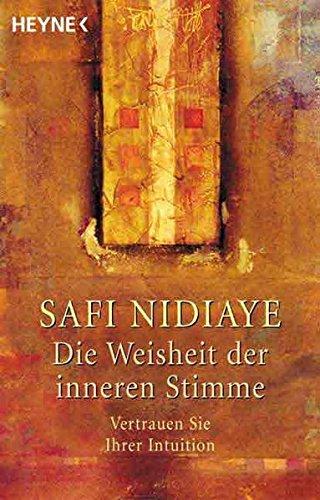 9783453874299: Die Weisheit der inneren Stimme. Vertrauen Sie ihrer Intuition. (Livre en allemand)