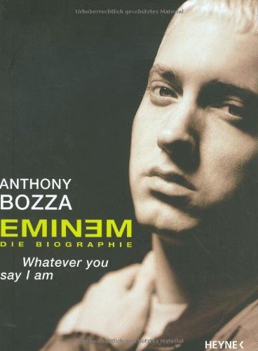 9783453874435: Whatever You Say I Am : The Life and Times of Eminem