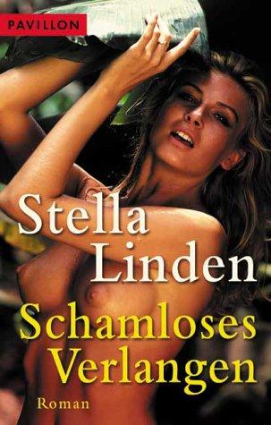 Schamloses Verlangen: Linden, Stella und
