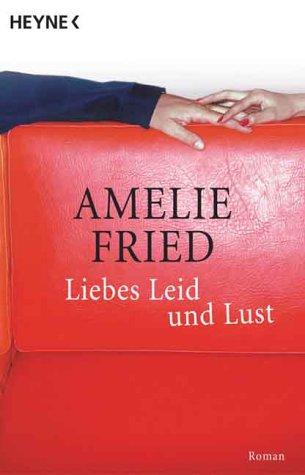 9783453878099: Liebes Leid und Lust.