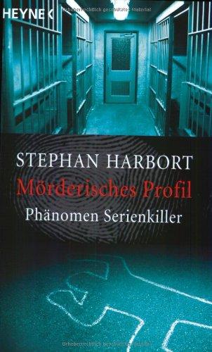 9783453878808: Mörderisches Profil: Phänomen Serienkiller