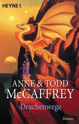 Drachenwege - Anne & Todd McCaffrey